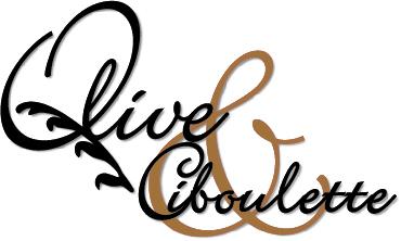 Olive & Ciboulette
